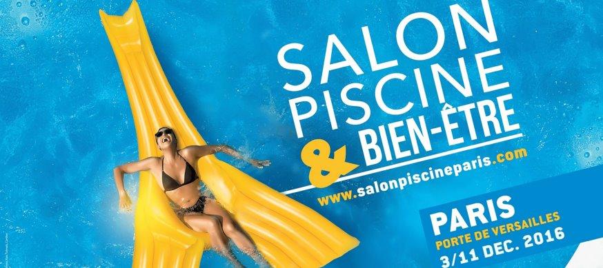 Salon piscine bien tre 2016 paris porte de versailles for Salon du bien etre porte de versailles