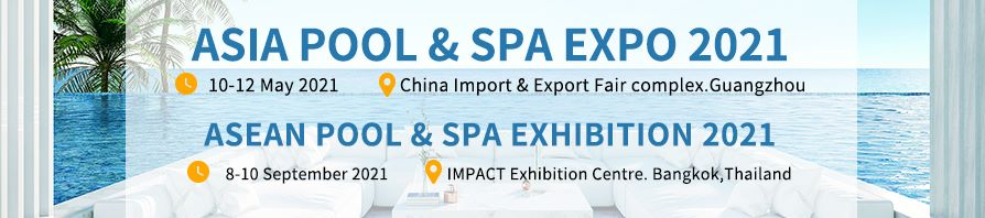 Asia Pool & Spa Expo 2021 Guangzhou Chine