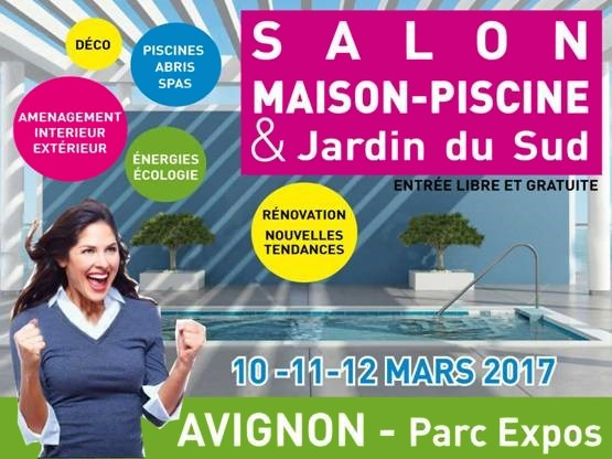 Salon 2017 maison piscine et jardin du sud avignon sur for Salon du sud